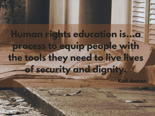 Human rights education is...a process to equip people with the tools they need to live lives of security and dignity..jpg
