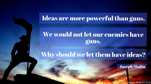Ideas are more powerful than guns..jpg