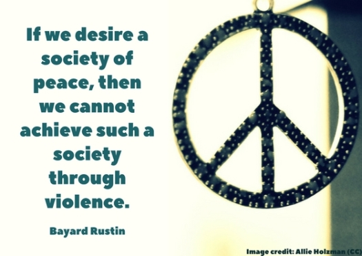 If we desire a society of peace, then we cannot achieve such a society through violence. If we desire a society without discrimination, then we must not discriminate against anyone in th